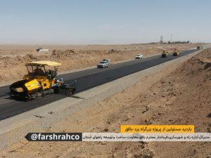 بازدید دکتر نقصان محمدی از پروژه بزرگراه یزد بافق